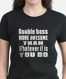 Double bass More Awesome Tee