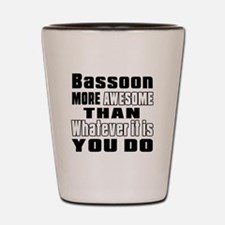 Bassoon More Awesome Shot Glass