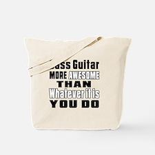 Bass Guitar More Awesome Tote Bag