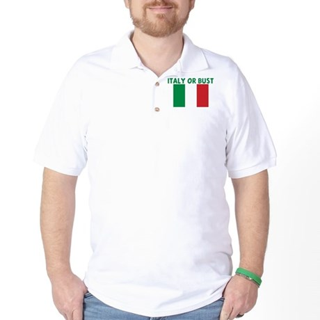 ITALY OR BUST Golf Shirt