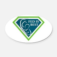 Fed is Best Oval Car Magnet