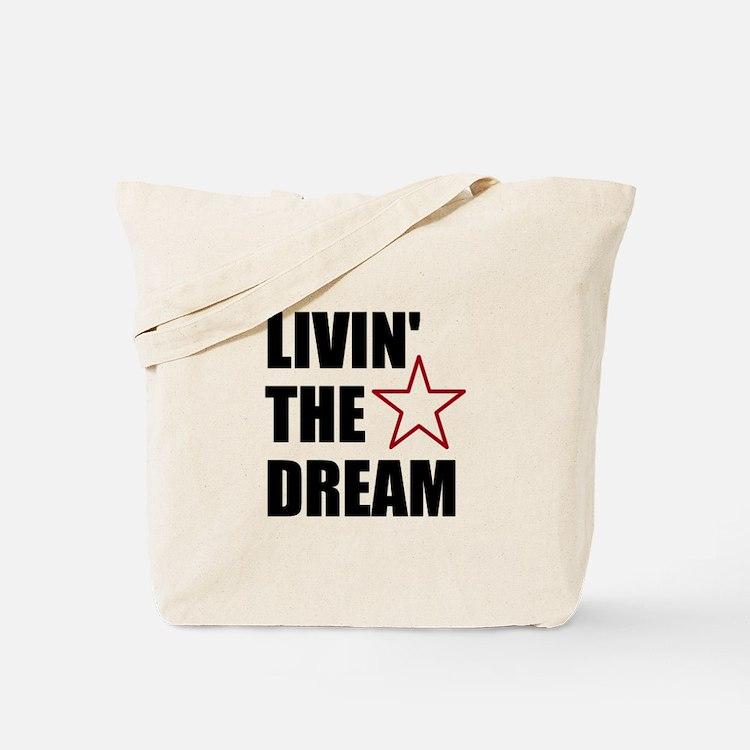 LIVIN' THE DREAM - black font Tote Bag