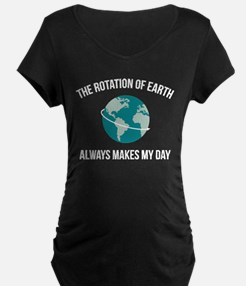 The Rotation of Earth Maternity T-Shirt