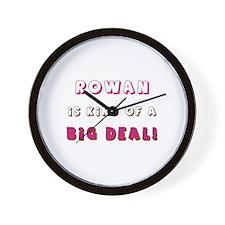 Rowan Is Kind of a Big Deal Wall Clock