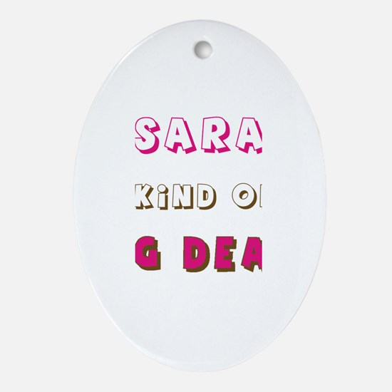 Sara Is Kind of a Big Deal Oval Ornament