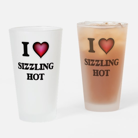 I Love Sizzling Hot Drinking Glass