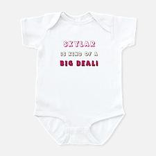 Skylar Is Kind of a Big Deal Infant Bodysuit