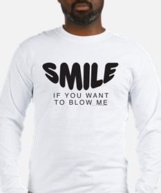 SMILE If You Want To Blow Me White.psd Long Sleeve