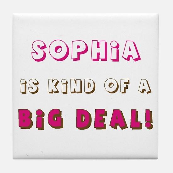 Sophia Is Kind of a Big Deal Tile Coaster