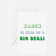 Kaden Is Kind of a Big Deal Greeting Card