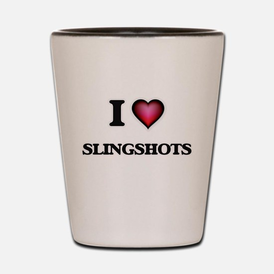I love Slingshots Shot Glass