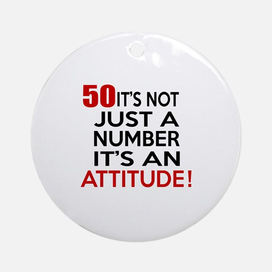 50 It Is Not Just a Number Birthday Round Ornament
