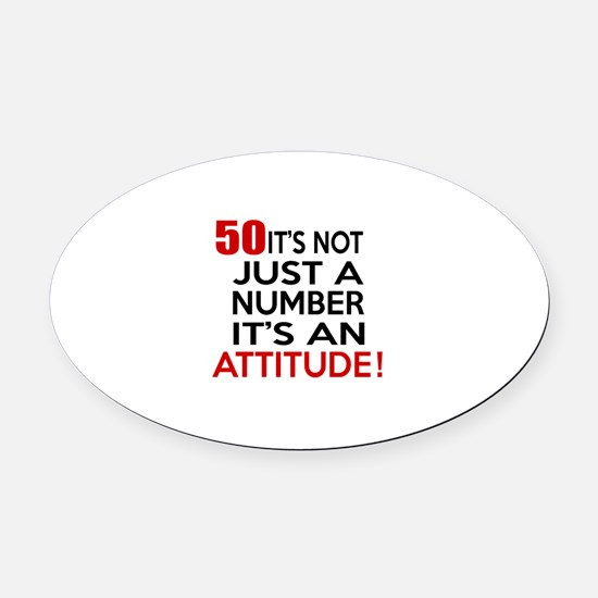 50 It Is Not Just a Number Birthda Oval Car Magnet