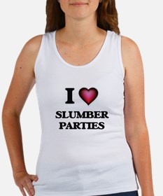 I love Slumber Parties Tank Top