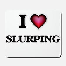 I love Slurping Mousepad