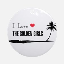 I Love Golden Girls Round Ornament