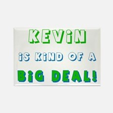 Kevin Is Kind of a Big Deal Rectangle Magnet