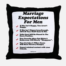 Marriage Expectations For Men Throw Pillow