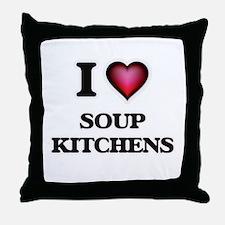 I love Soup Kitchens Throw Pillow
