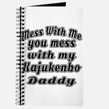 You Mess With My Kajukenbo Daddy Journal