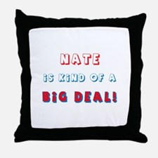 Nate Is Kind of a Big Deal  Throw Pillow