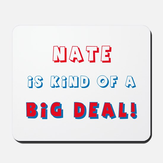 Nate Is Kind of a Big Deal Mousepad