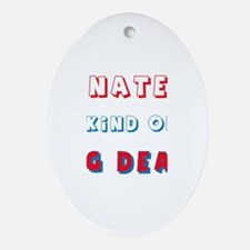 Nate Is Kind of a Big Deal Oval Ornament