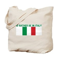 ID RATHER BE IN ITALY Tote Bag
