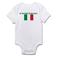 ID RATHER BE IN ITALY Infant Bodysuit