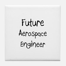 Future Aerospace Engineer Tile Coaster