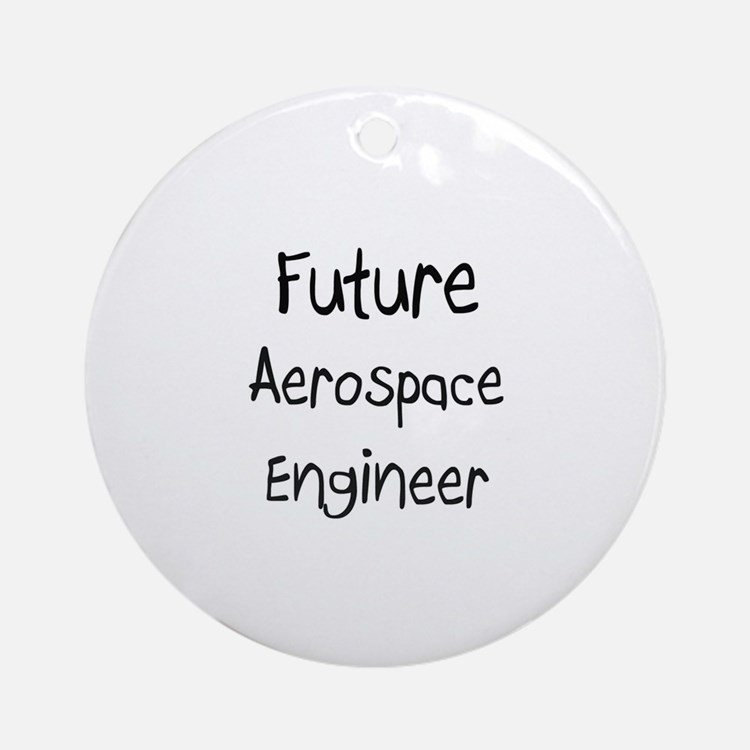 Future Of Aerospace Engineering : Gifts for future aerospace engineer unique
