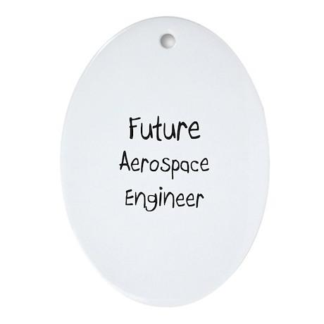 Future Aerospace Engineer Oval Ornament