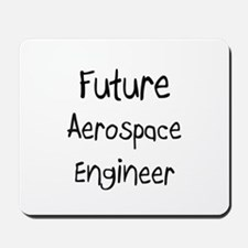 Future Aerospace Engineer Mousepad