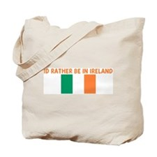 ID RATHER BE IN IRELAND Tote Bag