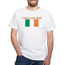 I WISH I WAS IRISH Shirt