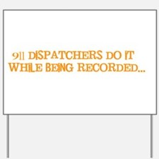 911 dispatcher Yard Sign