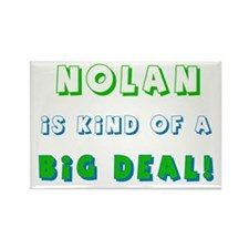 Nolan Is Kind of a Big Deal Rectangle Magnet