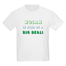 Nolan Is Kind of a Big Deal T-Shirt