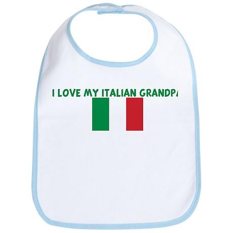I LOVE MY ITALIAN GRANDPA Bib