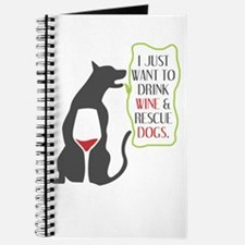 i just want to drint wine and rescue dogs Journal