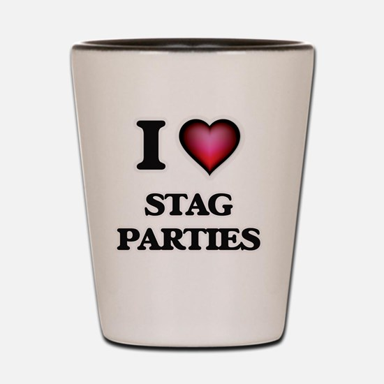 I love Stag Parties Shot Glass
