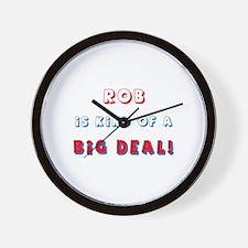 Rob Is Kind of a Big Deal  Wall Clock
