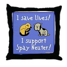I Save Lives! Spay & Neuter Throw Pillow