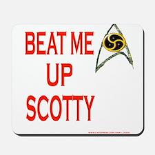 Beat Me Up Scotty Mousepad