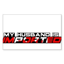 My Husband is Imported (Canada) Sticker (Rectangul