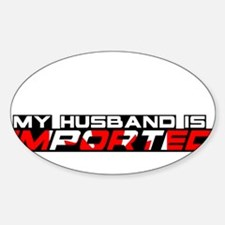 My Husband is Imported (Canada) Oval Decal