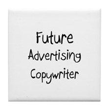 Future Advertising Copywriter Tile Coaster