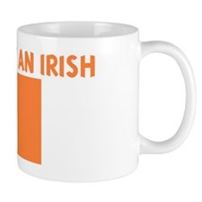 PROUD TO BE AN IRISH Mug