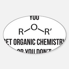 Ether You Get OChem... Decal