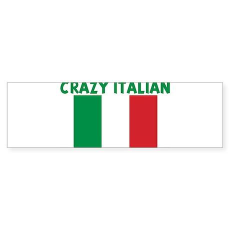 CRAZY ITALIAN Bumper Sticker